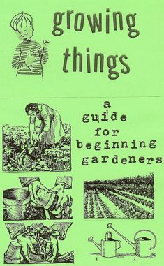 Growing Things A Guide for Beginning by msvalerieparkdistro, via Etsy.