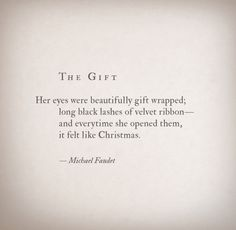 The Gift by Michael Faudet. Makes me think of Elizabeth Taylor. Eye Quotes, Words Quotes, Wise Words, Qoutes, Wisdom Quotes, Positive Quotes, Motivational Quotes, Inspirational Quotes, Micheal Faudet