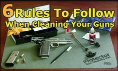 6 Rules to Follow When Cleaning Your Gun