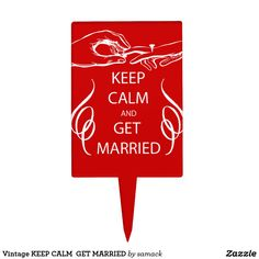 Vintage KEEP CALM  GET MARRIED Cake Topper