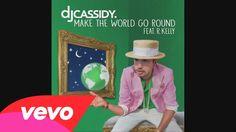 DJ Cassidy - Make The World Go Round (Audio) ft. R. Kelly