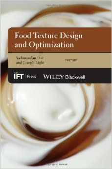 Food Texture Design and Optimization Institute of Food Technologists Series: Amazon.co.uk: Yadunandan Lal Dar, Joseph M. Light: Books