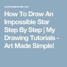 How To Draw An Impossible Star Step By Step  | My Drawing Tutorials - Art Made Simple!