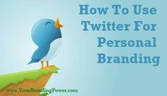 How To Use Twitter For Personal Branding - Jill Celeste - Personal Branding Coach | jillceleste.com