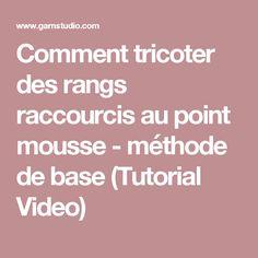 Comment tricoter des rangs raccourcis au point mousse - méthode de base (Tutorial Video)