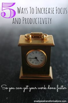 5 ways to increase focus and productivity in your work, so that you can get it done faster. Tips from a work at home mom.