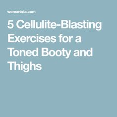 5 Cellulite-Blasting Exercises for a Toned Booty and Thighs