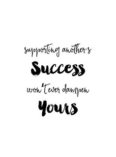 Supporting another's success won't ever dampen yours | Monday Motivation — MKKM Designs