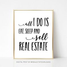 Eat Sleep and Sell Real Estate Agent Printable Quote Gift Real Estate Quotes, Real Estate Humor, Gift Quotes, Funny Quotes, Motivational Quotes, Boss Babe Quotes, Boss Babe Motivation, Business Motivation, Real Estate Office