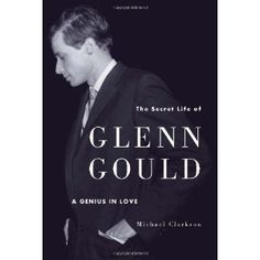 The Secret Life of Glenn Gould: A Genius in Love (Hardcover)  http://my.best-watersofteners.com/redirector.php?p=1550229192  1550229192
