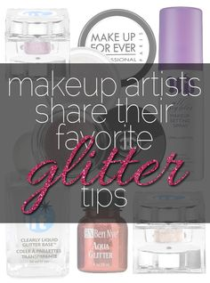 How To Get Glitter Makeup To Work For You! Makeup artists spill their secrets and fave products. Pin now, read later!