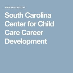 South Carolina Center for Child Care Career Development Career Development, Child Care, South Carolina, Teaching Resources, Children, Young Children, Boys, Kids, Child