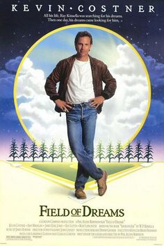 Field of Dreams.  One of my alltime favorite movies. :)