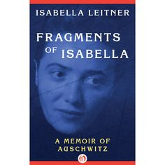 Fragments of Isabella is the memoir of Isabella Katz Leitner who was taken with her siblings and mother from their home in Kisvarda, Hungary to Auschwitz. From there she is transported to Birnbaumel and then escapes on her way to Bergen-Belsen. Leitner has a unique voice and has written a touching account that shares both the dehumanization of her suffering and her sheer strength. At a time when fascism is on the rise, this book is an excellent and important reminder of the brutality of…