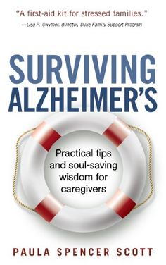 Surviving Alzheimer's: Practical tips and soul-saving wis... https://www.amazon.com/dp/B00GOK52R6/ref=cm_sw_r_pi_dp_x_Tgj9xbA9B4MA7