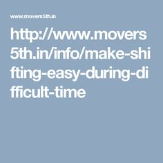 http://www.movers5th.in/info/make-shifting-easy-during-difficult-time