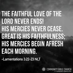 The faithful love of the Lord never ends!