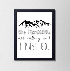 The Mountains are Calling and I Must Go. Travel by SamsSimpleDecor