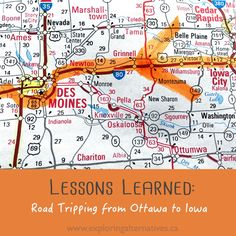 Lessons Learned: Road Tripping from Ottawa to Iowa Lessons Learned, Ottawa, Iowa, Nevada, Road Trip, Learning, Exploring, Life, Blog