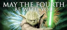 Happy Star Wars Day!  May the 4th be with you! @Maggie O'Grady