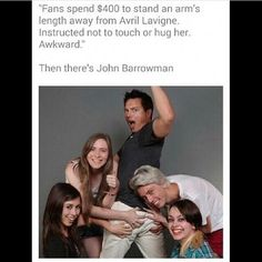 Of course, Avril Lavigne has every right to mandate that people not touch her, she's a human being. But John Barrowman is just... something else. He's awesome.