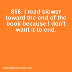 Yup!!! Or only read for 5 min at a time. Lol!!!
