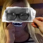 Moustache, glasses, not mine.