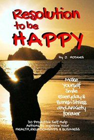 Resolution to be Happy - Banish Stress & Anxiety Forever by John Hodges ebook deal