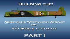 RAF Armstrong Whitworth Whitley Mk.I scale model video build part I
