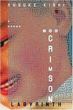 The Crimson Labyrinth: Yusuke Kishi, Camellia Nieh: 9781932234114: Amazon.com: Books