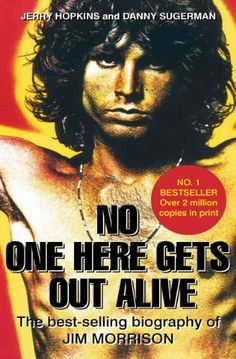 No One Here Gets Out Alive: The Biography of Jim Morrison by Jerry Hopkins http://www.amazon.co.uk/dp/0859654885/ref=cm_sw_r_pi_dp_Accmub1SNJV2S
