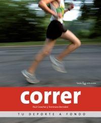 Correr : tu deporte a fondo. Paul Cowcher i Tommaso Bernabei