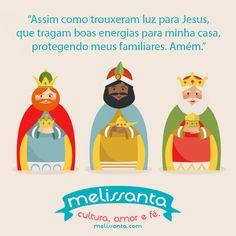 Pequena Oração para os Reis Magos. Proteção, Luz, Boas Energias. Hoje é Dia de Santos Reis! Melissanta - Cultura, Amor e Fé.