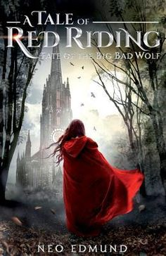 Red Riding Hood, Fate of the Big Bad Wolf: A Grimm Fairy Tales Retelling (Book 2 of by [Edmund, Neo] Ya Books, I Love Books, Good Books, Fantasy Books To Read, Books For Teens, Romance Books, Teen Romance, Reading Material, Book Authors