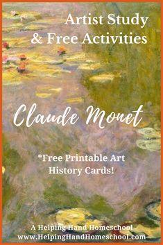 Claude Monet - Artist Study and Free Activities from www.helpinghandhomeschool.com. #art #artist #unitstudy #Monet #homeschool #homeschoolmom