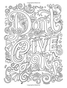 "Our 2017 convention theme is ""Don't Give Up!"" Adult Coloring Books Good vibes: Don't give up : Motivate your life with Brilliant designs and great calligraphy words to help melt stress away. Quote Coloring Pages, Free Adult Coloring Pages, Colouring Pages, Coloring Sheets, Coloring Books, Free Printable Coloring Pages, Calligraphy Words, Color Quotes, Mandala Coloring"