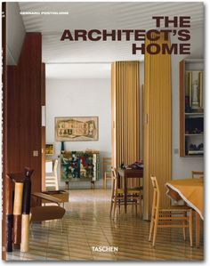 """The Architect's Home: """"If houses reflect their owners' personalities, then architects' own homes are like autobiographies. Location, layout, style, lighting, artwork, furnishings—every detail adds color to the story. Each of these dwellings, presented A-Z by architect, speaks more about its designer than any other building possibly could."""""""