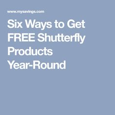 Six Ways to Get FREE Shutterfly Products Year-Round
