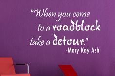 When you come.. Mary Kay Ash Wall Decal Quote