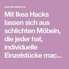 Mit Ikea Hacks lassen sich aus schlichten Möbeln, die jeder hat, individuelle Einzelstücke machen. Wir zeigen unsere liebsten Fundstücke von Pinterest.