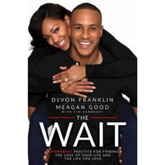 The Wait: A Powerful Practice for Finding the Love of Your Life and the Life You Love (Hardcover) by DeVon Franklin