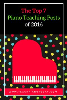 The Top Piano Teaching Posts Of 2016 From Teach Piano Today | Teach Piano Today
