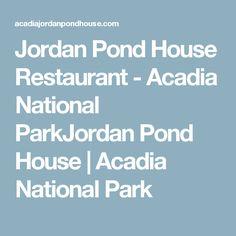 Jordan Pond House Restaurant - Acadia National ParkJordan Pond House | Acadia National Park