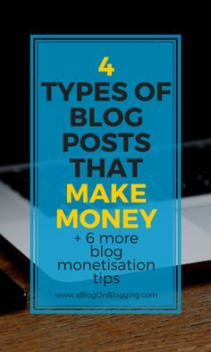4 Types Of Blog Posts That Make Money - A Blog On Blogging