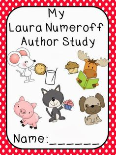 Author Study Packet for Laura Numeroff Books by Kindergarten at Heart Kindergarten Lessons, Kindergarten Reading, Teaching Reading, Reading Skills, Learning, Shel Silverstein, Library Activities, Sequencing Activities, Winter Activities