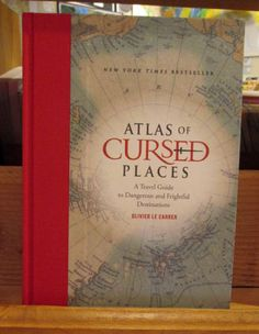 Atlas of Cursed Places Book by Oliver Le Carrer