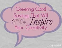 Use these greeting card messages to help you find the perfect thing greeting card sayings that will inspire your creativity m4hsunfo Choice Image