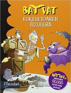 Bat Pat - Eskeletoaren Itzulera: Silver anai-arrebak eta ni oporretara goaz!  http://katalogoa.mondragon.edu/janium-bin/janium_login_opac.pl?find&ficha_no=117757
