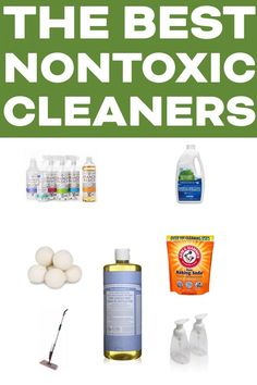 The Best Non-Toxic house hold cleaning products I use to have a safe toxic-free and chemical free home! #toxicfree #cleanliving #nontoxic