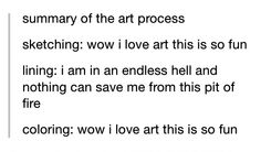 I would personally switch lining and coloring but this is still basically relatable Cassandra Calin, Line Art, Artist Problems, Art Jokes, Funny Memes, Hilarious, Literally Me, Artist Life, Drawing Tips